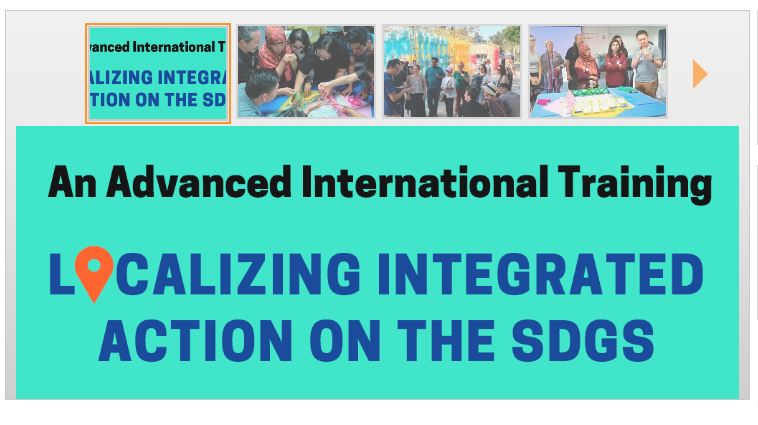"International Advanced Level 'Training of Trainers' Programme On ""Localizing Integrated Action On The Sustainable Development Goals (SDGs)"""